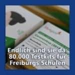 Endlich sind sie da: 80000 Testkits für Freiburgs Schulen