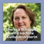 Theresa Schopper wird nächste Kultusministerin